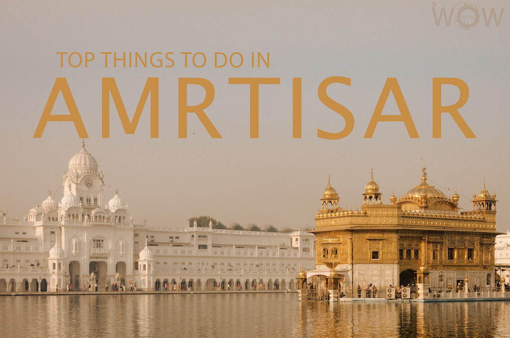 Top 10 Things To Do in Amritsar
