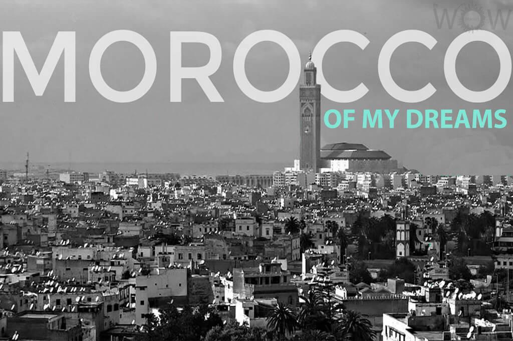 Morocco Of My Dreams