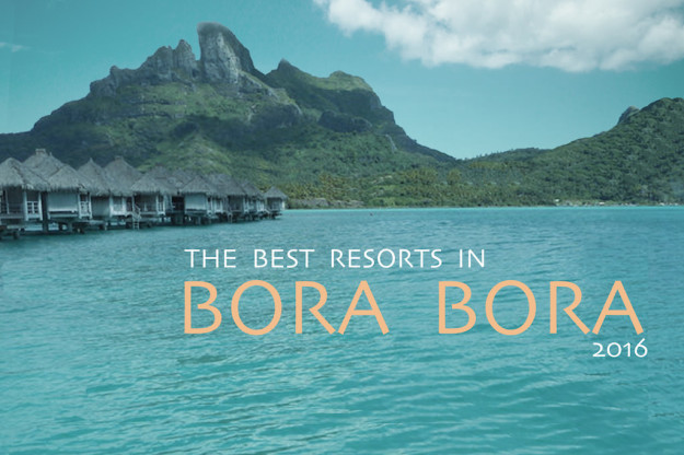 The Best Resorts In Bora Bora 2016
