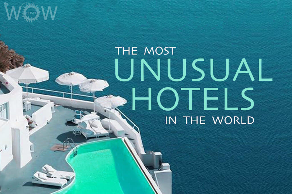 Unusual hotels all informations you needs for Top unique hotels in the world