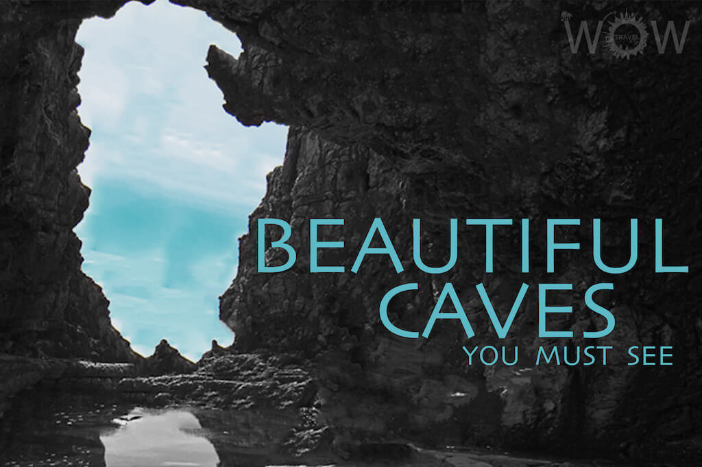 10 Beautiful Caves You Must See