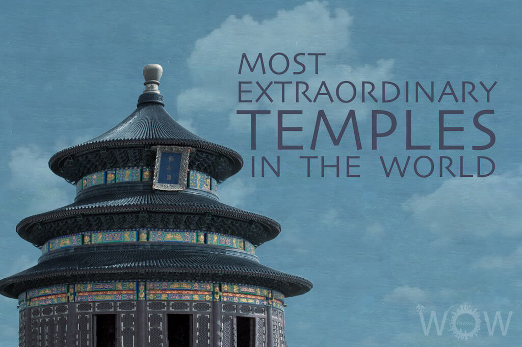 17 Most Extraordinary Temples In The World