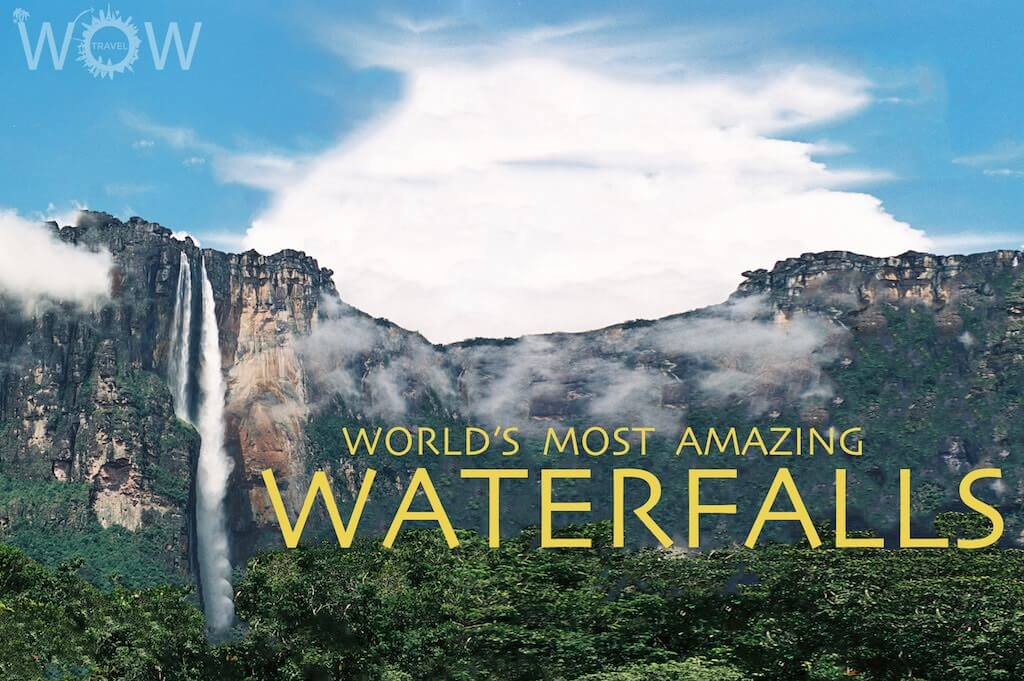 World's 10 Most Amazing Waterfalls