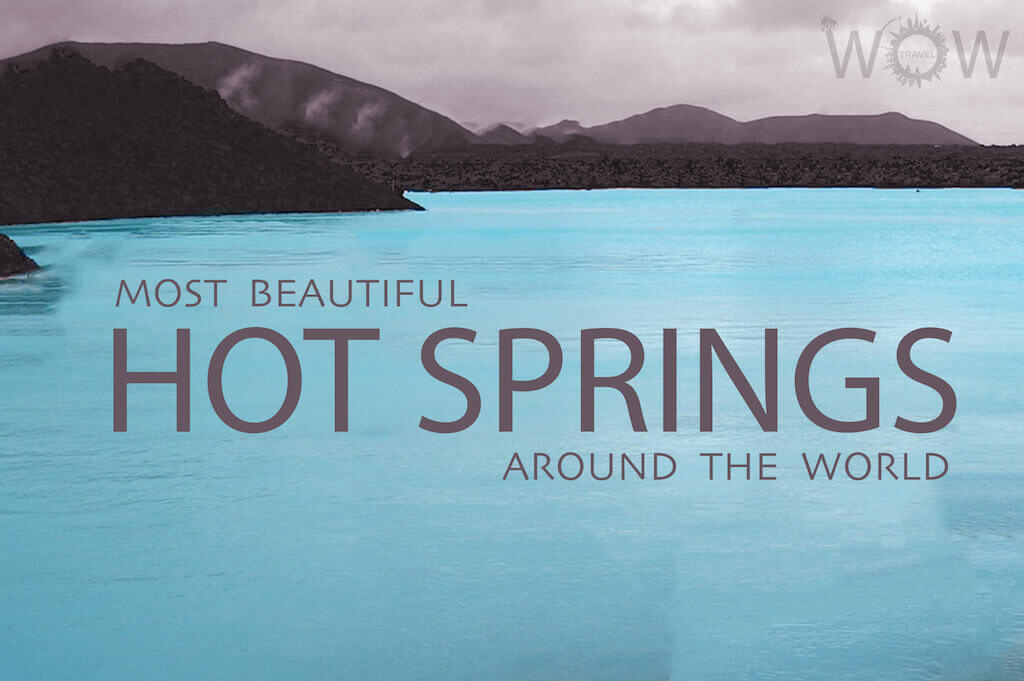 9 Most Beautiful Hot Springs Around The World