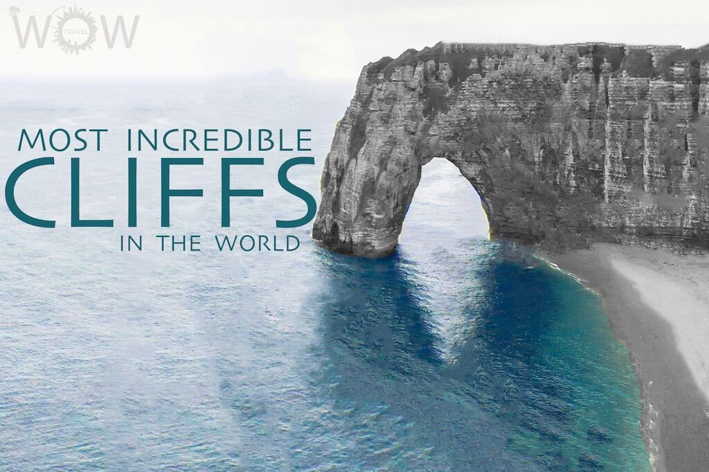 10 Most Incredible Cliffs In The World