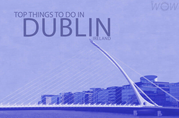 Top 10 Things To Do In Dublin