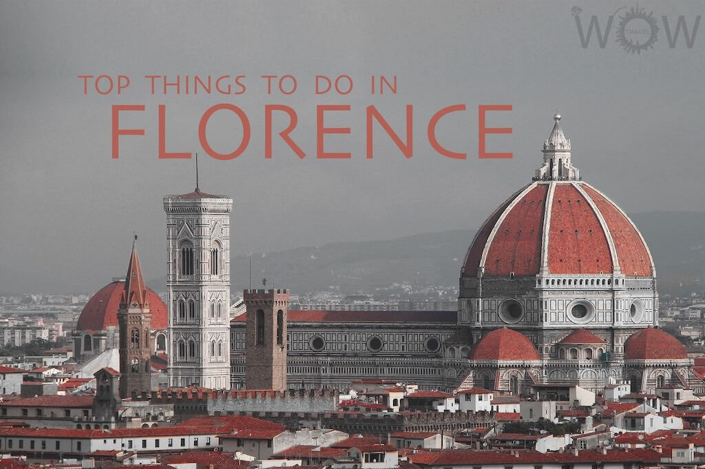 Top Things To Do In Florence WOW TRAVEL - 10 things to see and do in florence