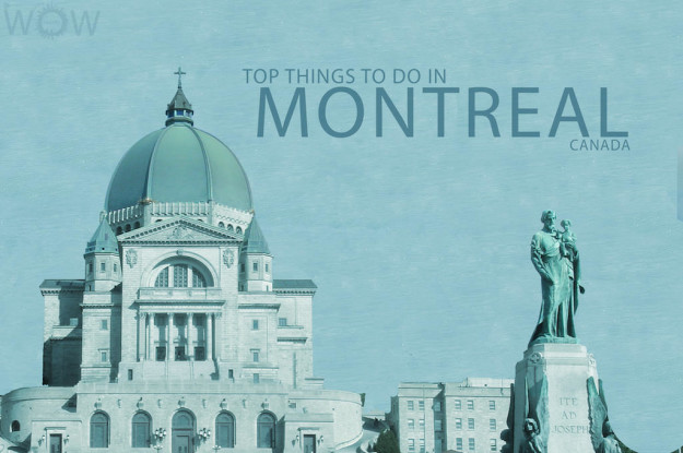 Top 10 Things To Do In Montreal