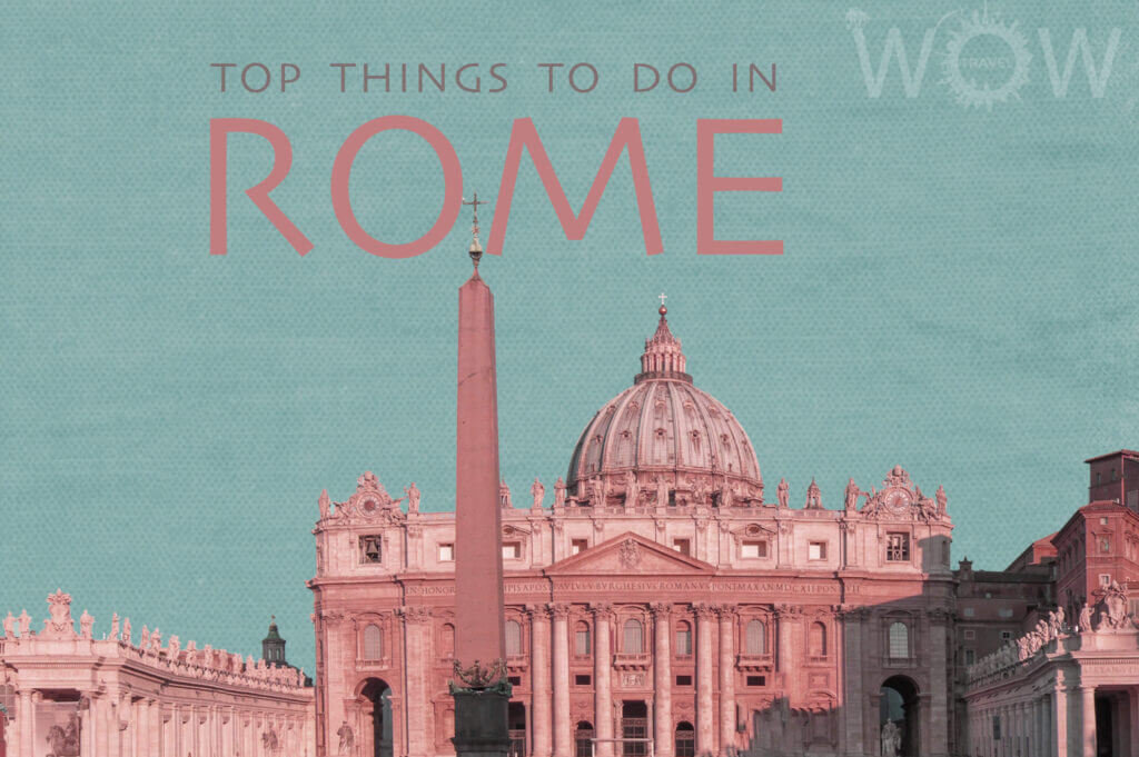 Top 10 Things To Do In Rome