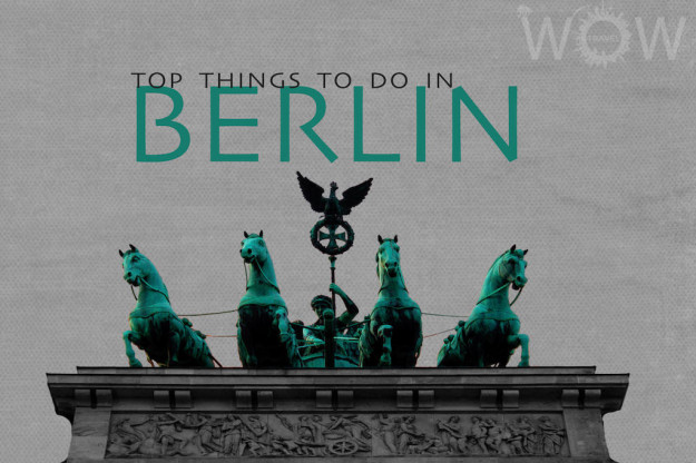 Top 10 Things to Do in Berlin.