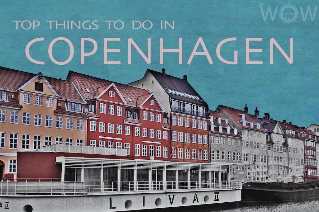 Top Things To Do In Copenhagen - 10 things to see and do in copenhagen