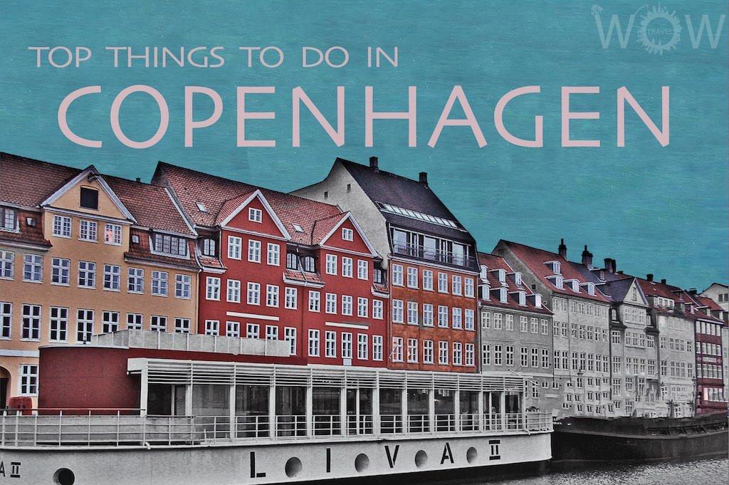 Top 10 Things to Do in Copenhagen