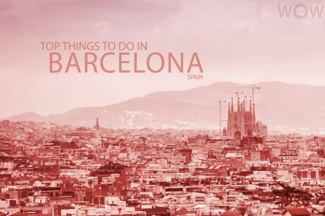 Top 11 Things To Do In Barcelona