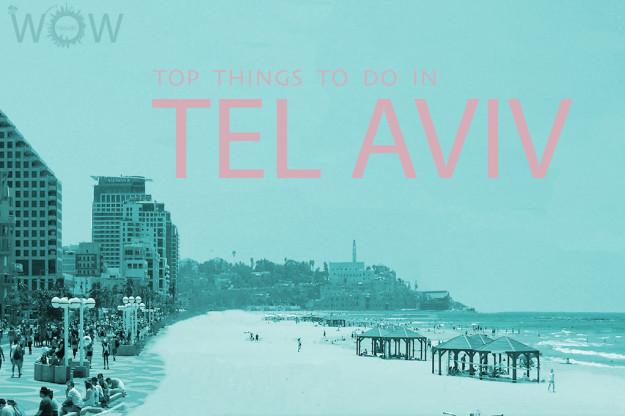 Top 12 Things To Do In Tel Aviv