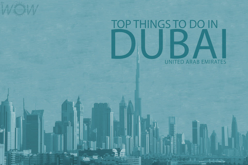 Top 14 Things To Do In Dubai