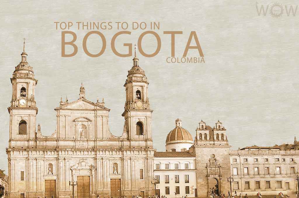 Top Things To Do In Bogota WOW TRAVEL - 10 things to see and do in colombia