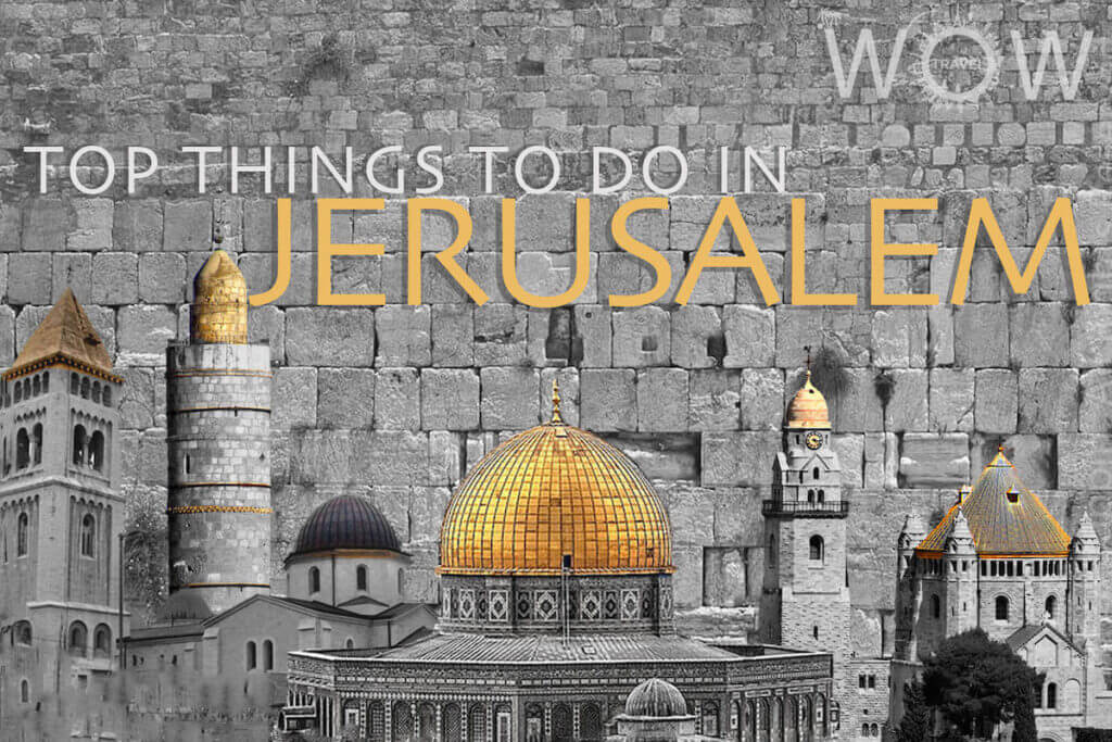 Top 10 Things To Do In Jerusalem