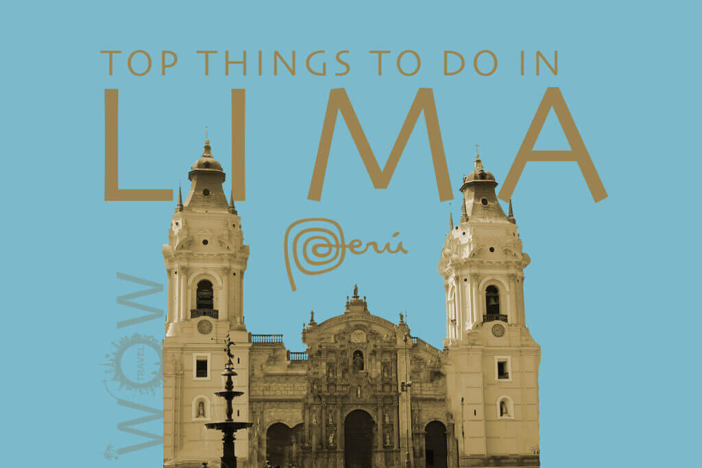 Top 10 Things To Do In Lima