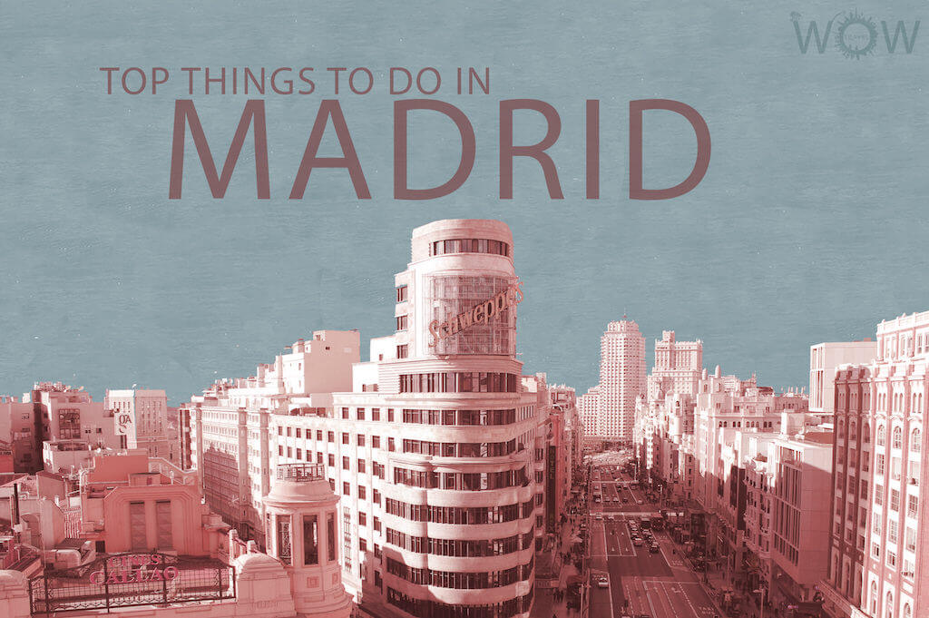Top 10 Things To Do In Madrid