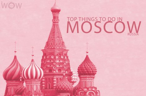 Top 11 Things To Do In Moscow