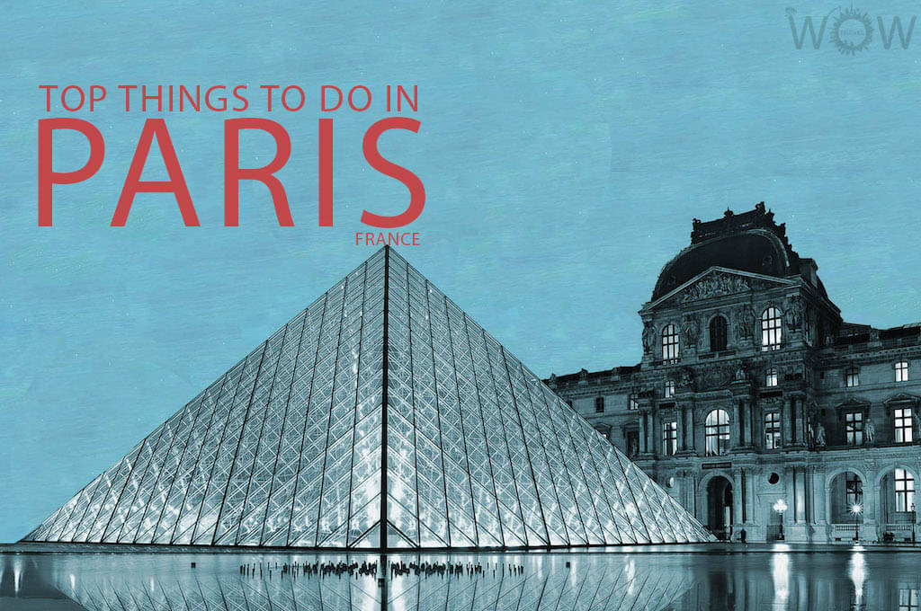 Top 15 Things To Do In Paris