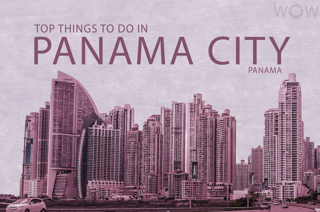 Top 7 Things To Do In Panama City