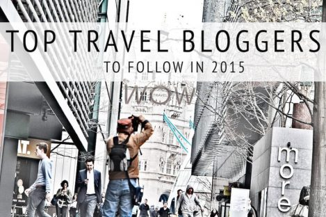 Top Travel Bloggers To Follow In 2015