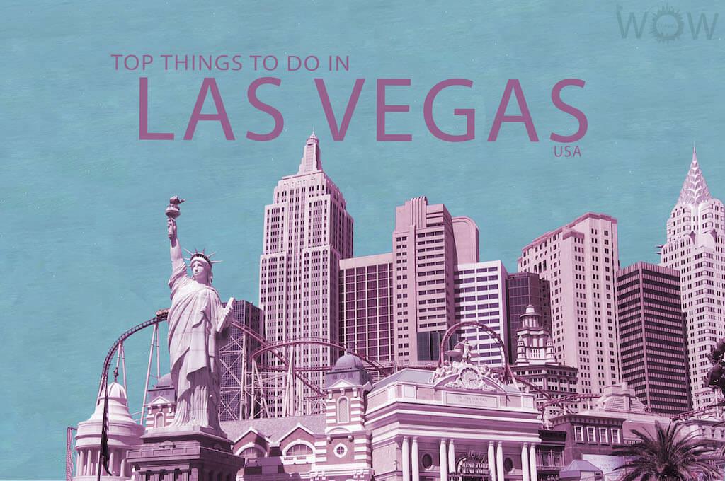 Top 11 Things To Do In Las Vegas