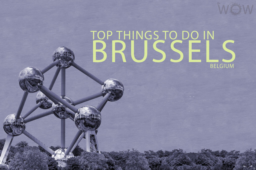 Top Things To Do In Brussels WOW TRAVEL - 12 things to see and do in brussels
