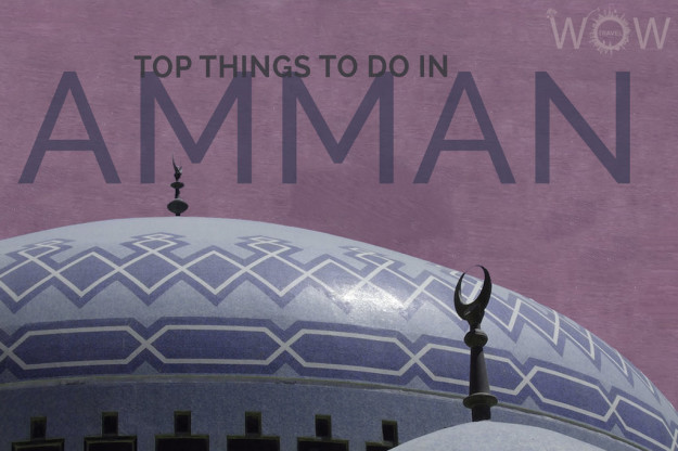 Top Things To Do In Amman