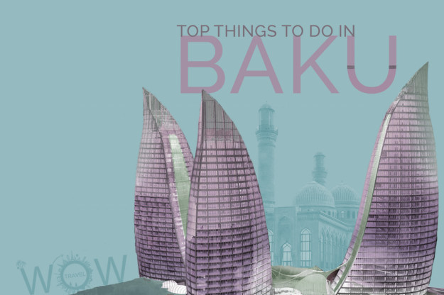 Top Things To Do In Baku