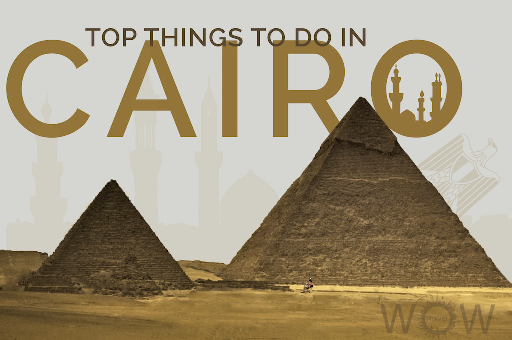 Top Things To Do In Cairo