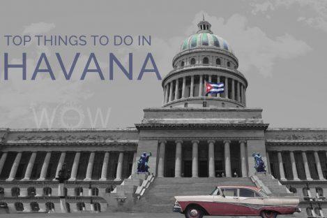 Top Things To Do In Havana