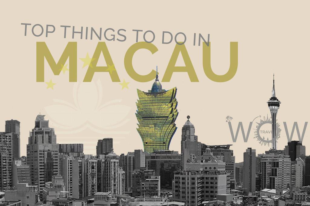 Top Things To Do In Macau