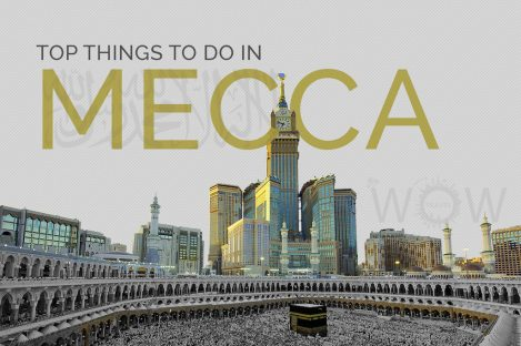 Top Things To Do In Mecca
