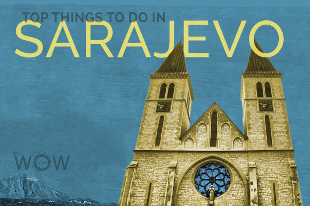 Top Things To Do In Sarajevo