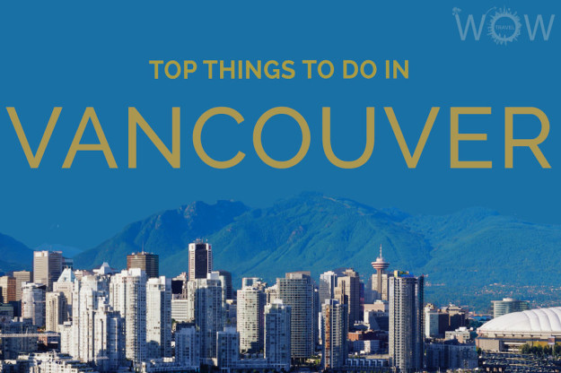 Top Things To Do In Vancouver