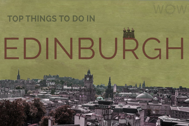 Top Things To Do In Edinburgh