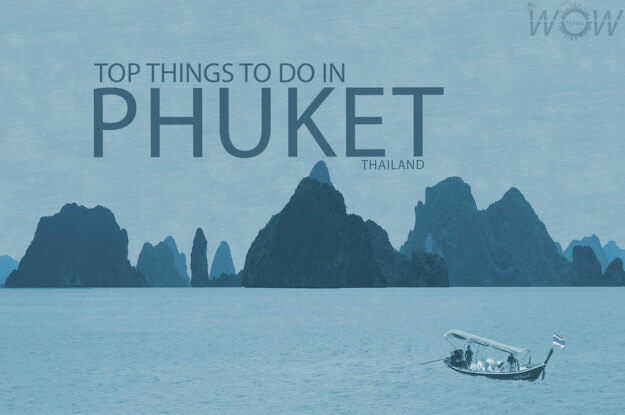 Top 7 Things To Do In Phuket