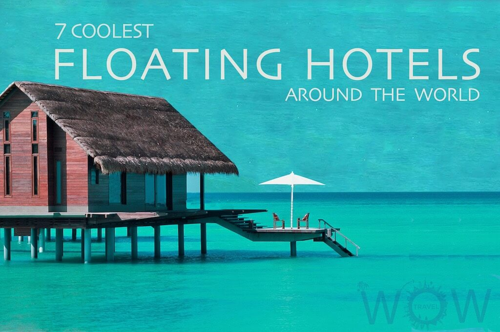 7 coolest floating hotels around the world wow travel for Cool hotels around the world