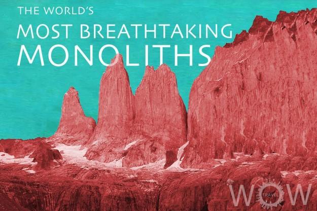 The World's Most Breathtaking Monoliths