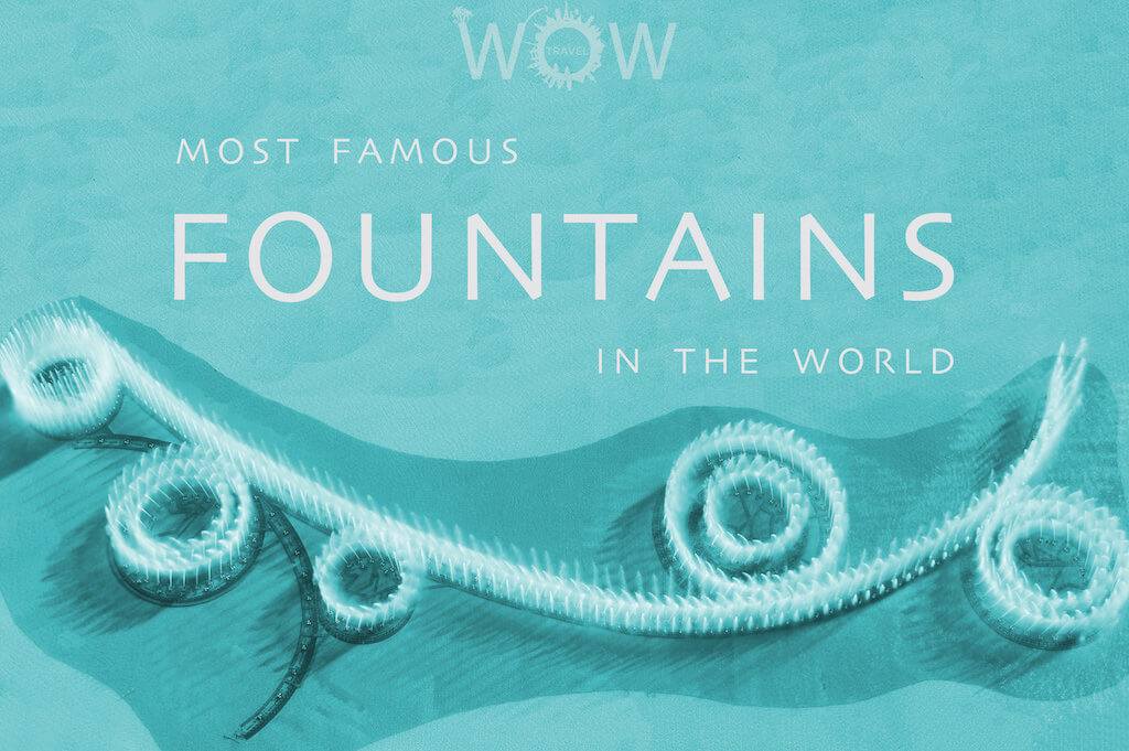 10 Most Famous Fountains In The World