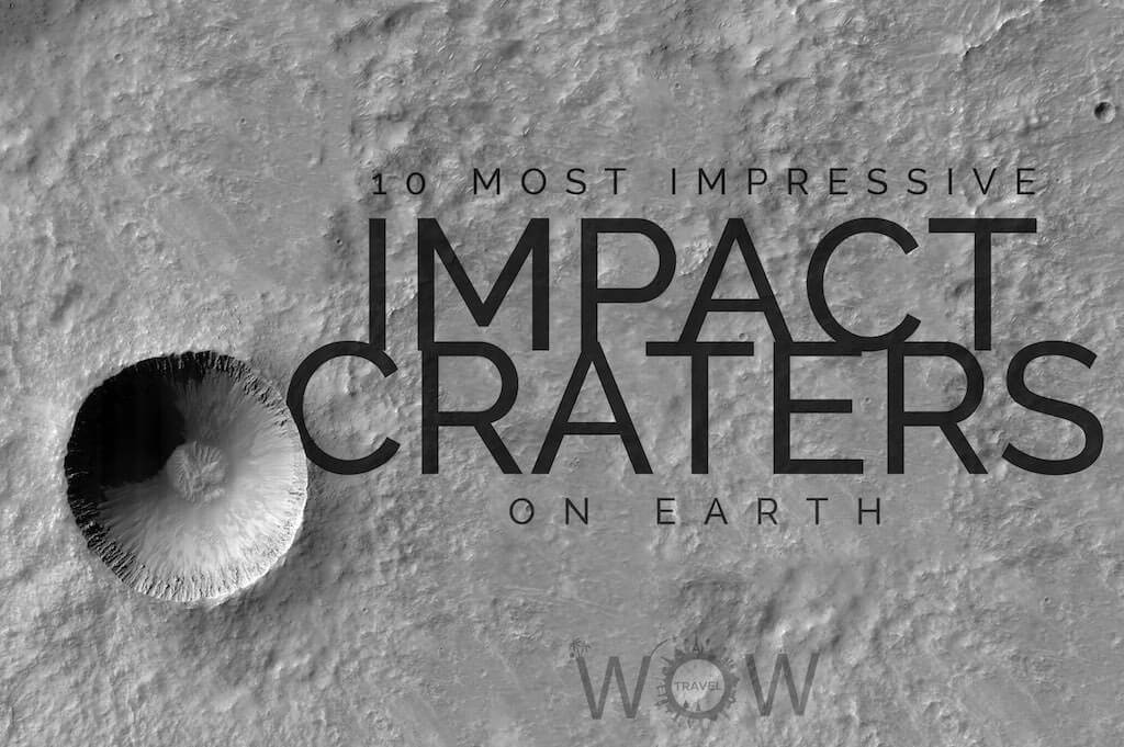 10 Most Impressive Impact Craters On Earth