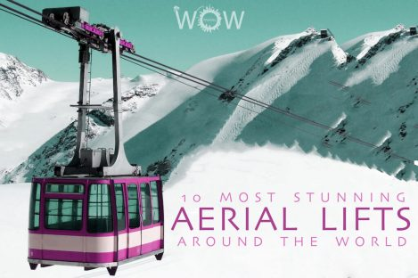 10 Most Stunning Aerial Lifts Around The World