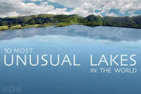 10 Most Unusual Lakes In The World