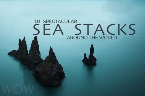 10 Spectacular Sea Stacks Around The World