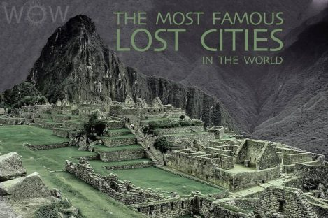 The Most Famous Lost Cities In The World