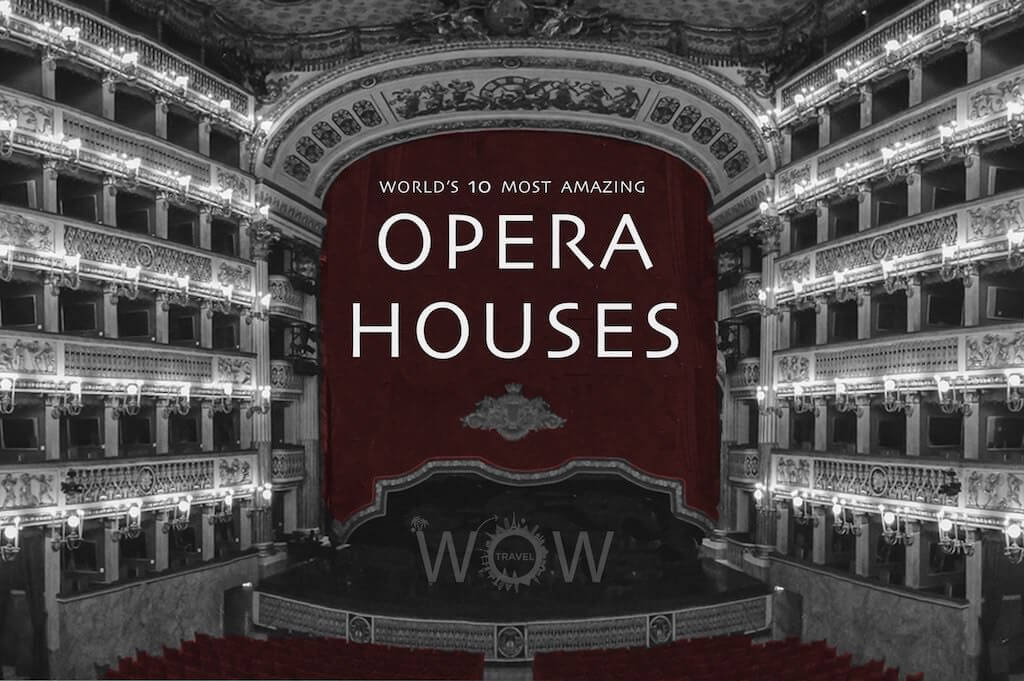 World's 10 Most Amazing Opera Houses