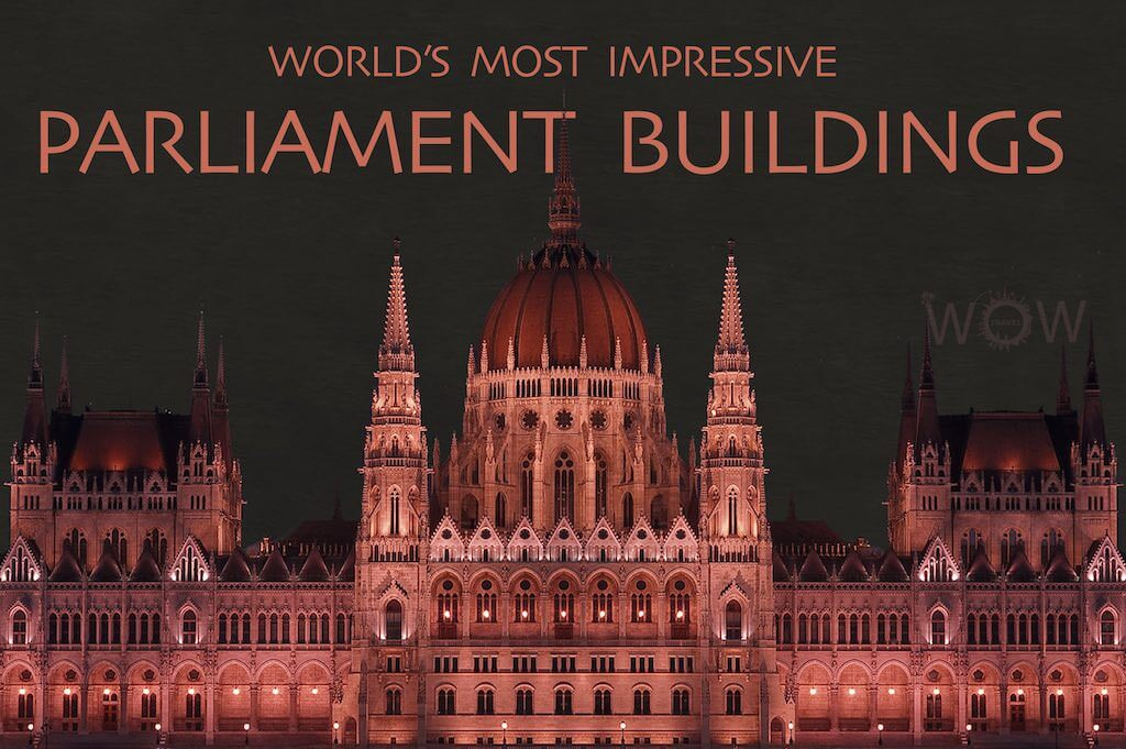 World's Most Impressive Parliament Buildings