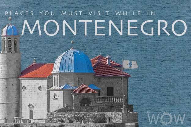 Places You Must Visit While In Montenegro.